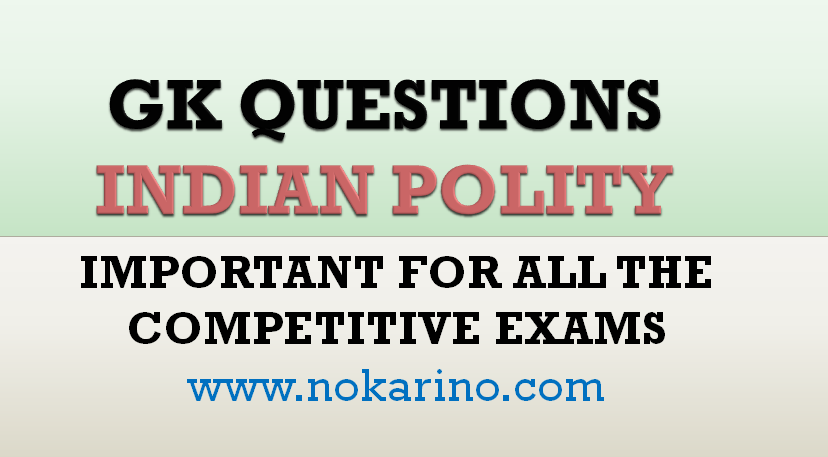 GK QUESTIONS INDIAN POLITY